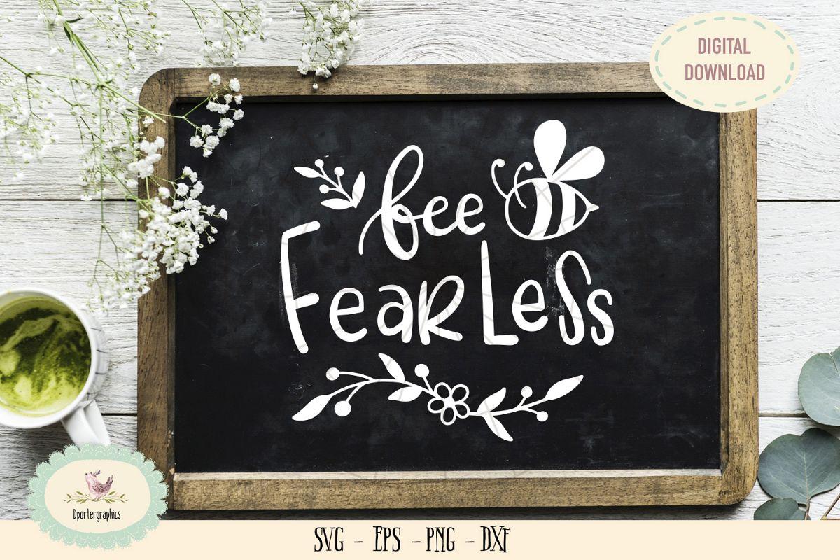 Bee fearless SVG cut file bee flowers die cut example image 1