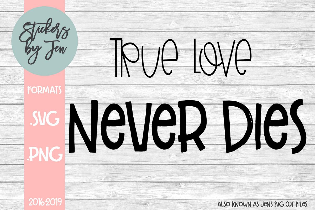 True Love Never Dies SVG Cut File example image 1