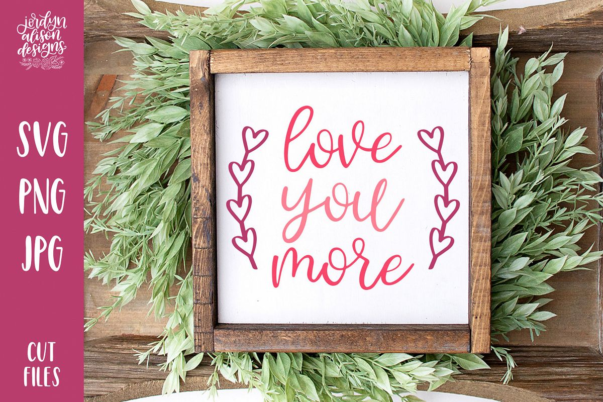 Love You More, Heart Frame Valentine's SVG Cut File example image 1