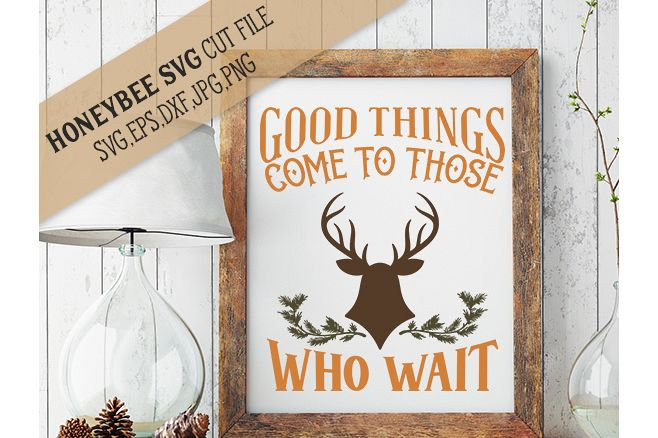 Good Things Come To Those Who Wait Deer svg example image 1