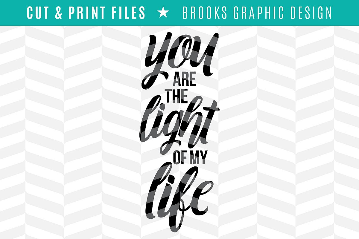Light of my LIfe - DXF/SVG/PNG/PDF Cut & Print Files example image 1