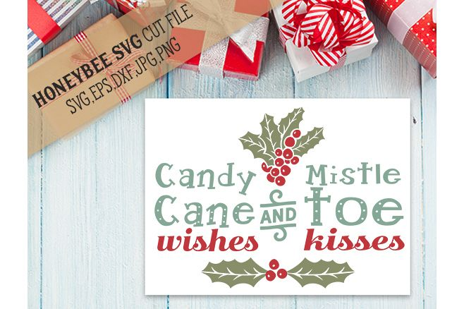 Candy Cane Wishes and Mistletoe Kisses svg example image 1