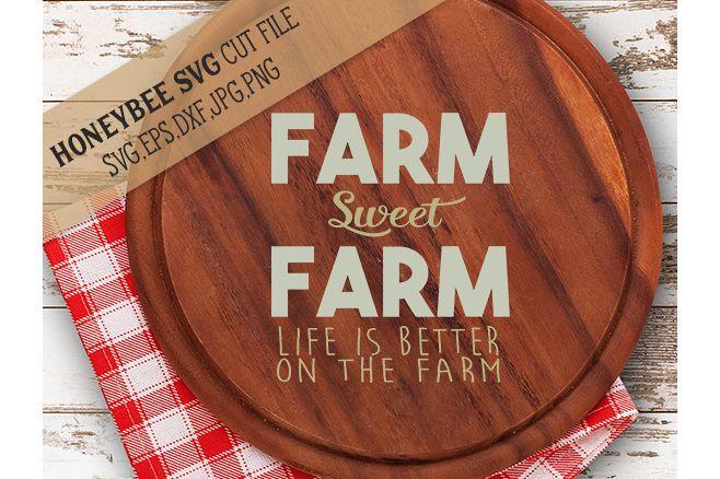 Farm Sweet Farm Life is Better on The Farm svg example image 1