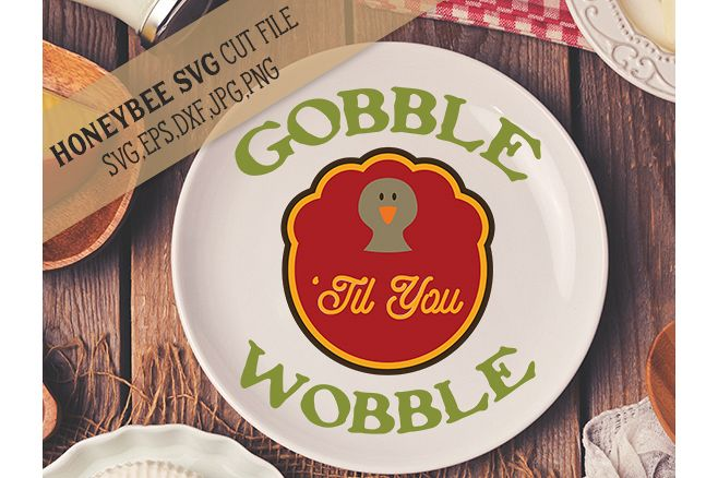 Gobble Til You Wobble svg  example image 1