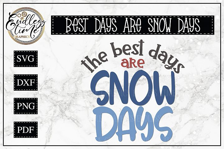 The Best Days are Snow Days - A Cool Winter SVG Cut File
