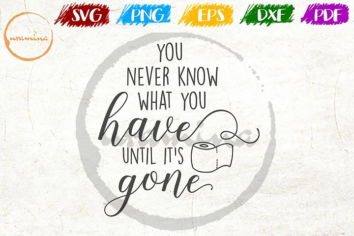 You Never Know Bathroom SVG PDF PNG
