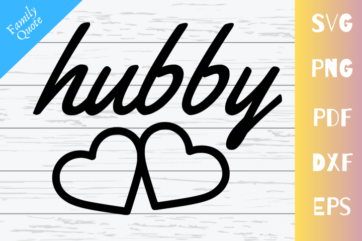 Hubby SVG Cut File