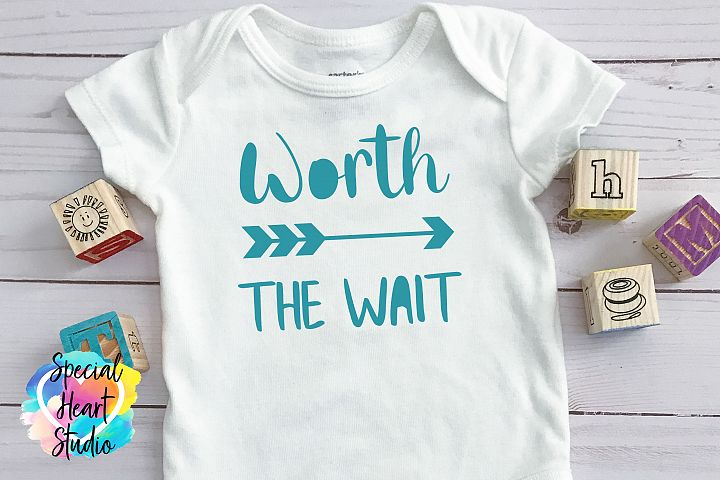 Worth the Wait SVG - Newborn Baby Infant