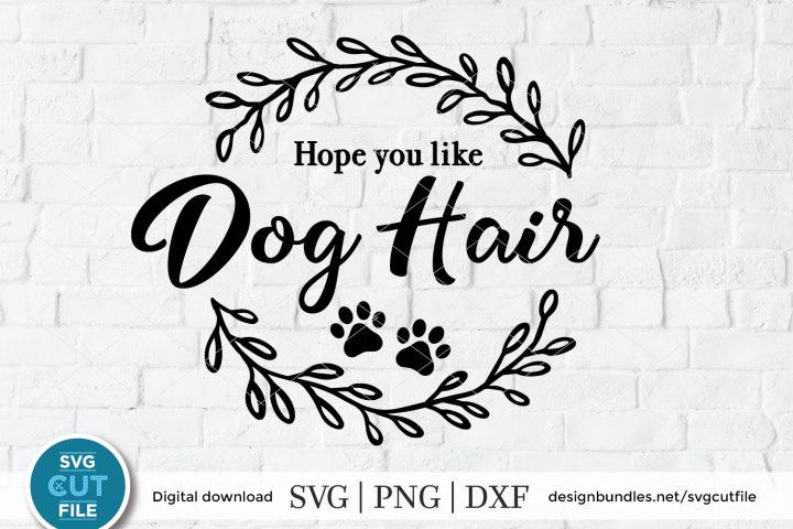 Hope you like Dog Hair Doormat SVG - Dogs welcome door mat