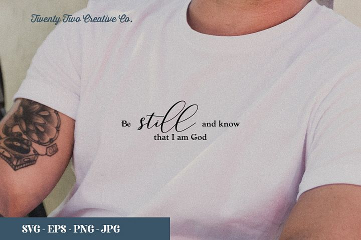 Be Still and Know Christian Cut File - SVG, EPS, PNG, JPG
