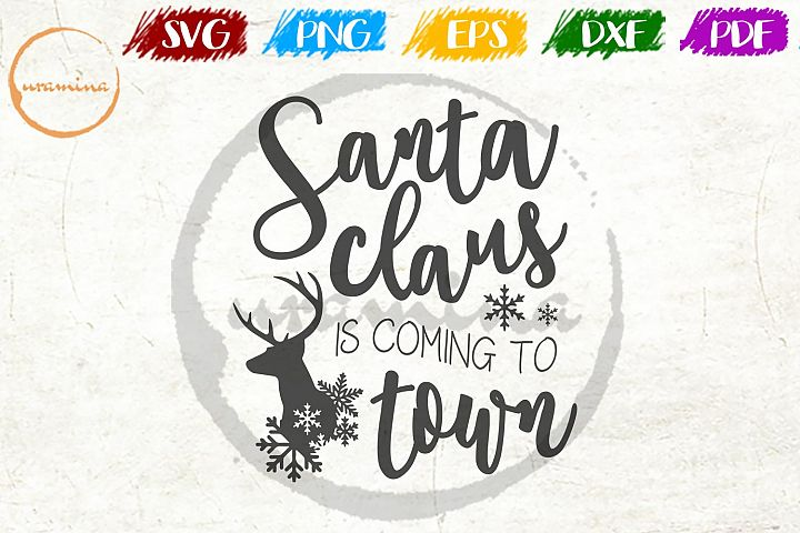 Santa Claus Is Coming To Town Christmas SVG PDF PNG
