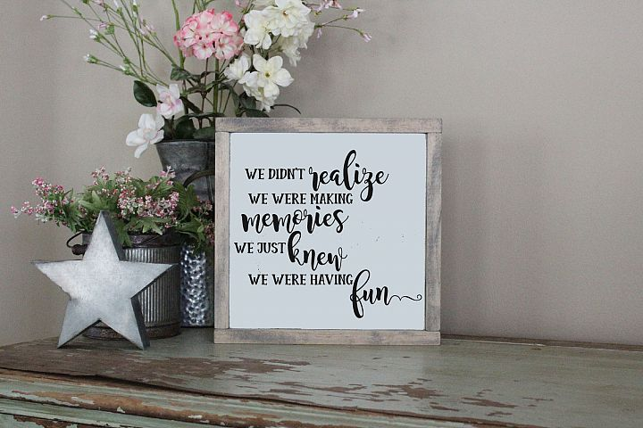 We Didnt Realize We Were Making Memories SVG Sublimation