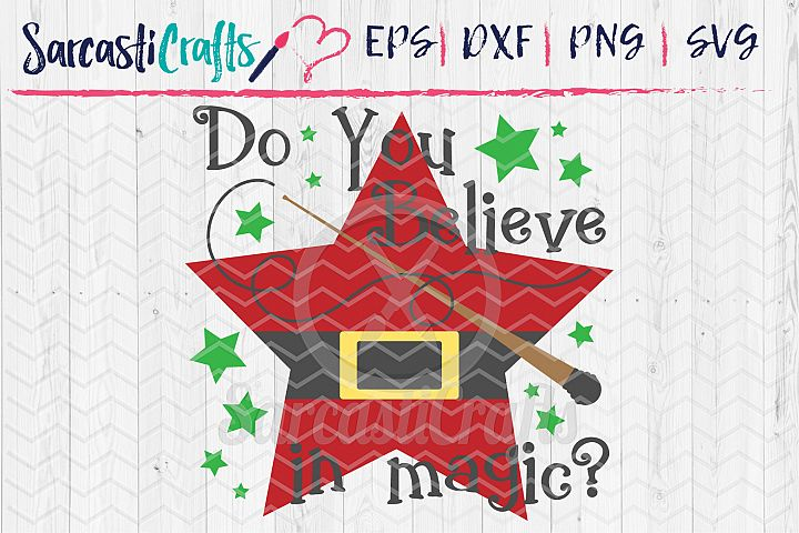 Do You Believe in Magic- SVG PNG EPS DXF