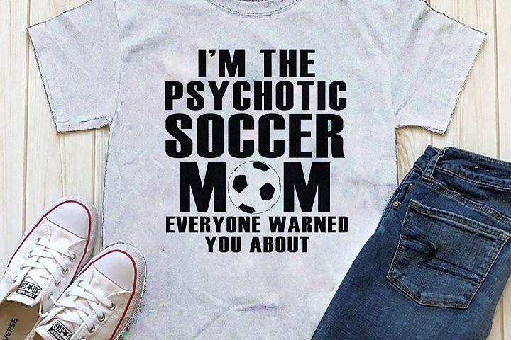 Psychotic Soccer Mom Printable