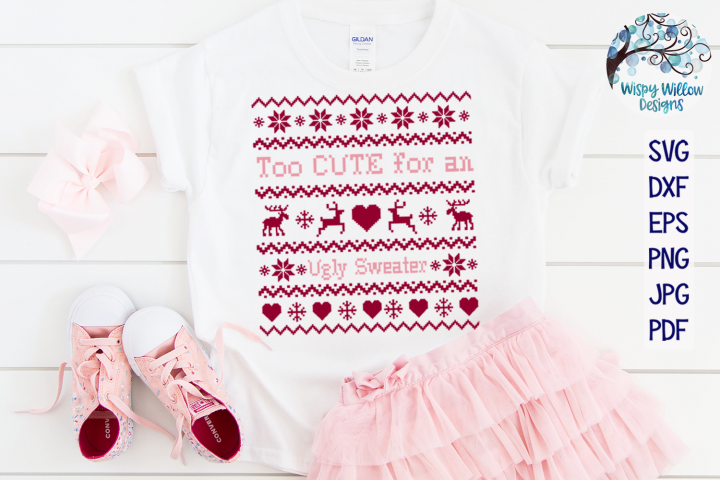 Too Cute For An Ugly Sweater SVG | Christmas SVG Cut Fil