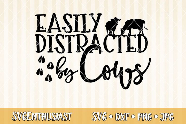 Easily distracted by cows SVG cut file