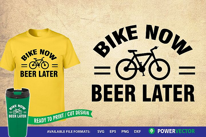 Funny Bike Quote, Bike Now Beer Later Svg, Dxf Cut Files