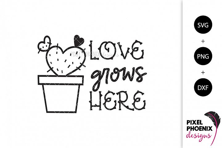 Love Grows Here - Cactus SVG
