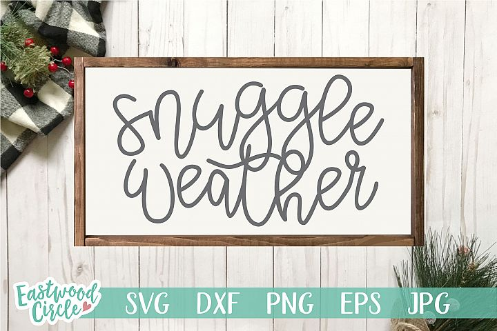 Snuggle Weather - Winter SVG File for Signs