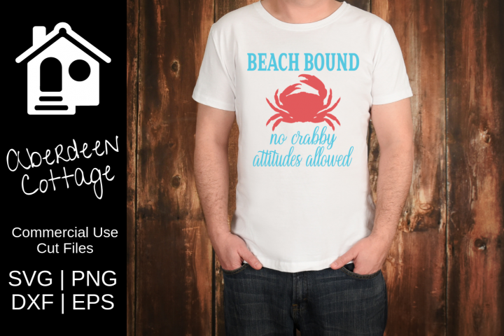 Beach Bound No Crabby Attitudes Allowed - SVG, PNG, DXF, EPS