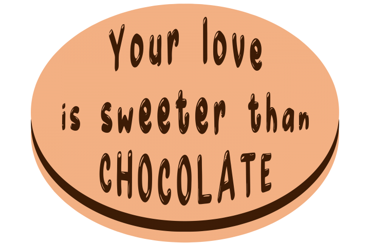 Your love is sweeter than chocolate