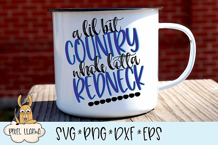 Lil Bit Country Whole Lotta Redneck SVG Cut File