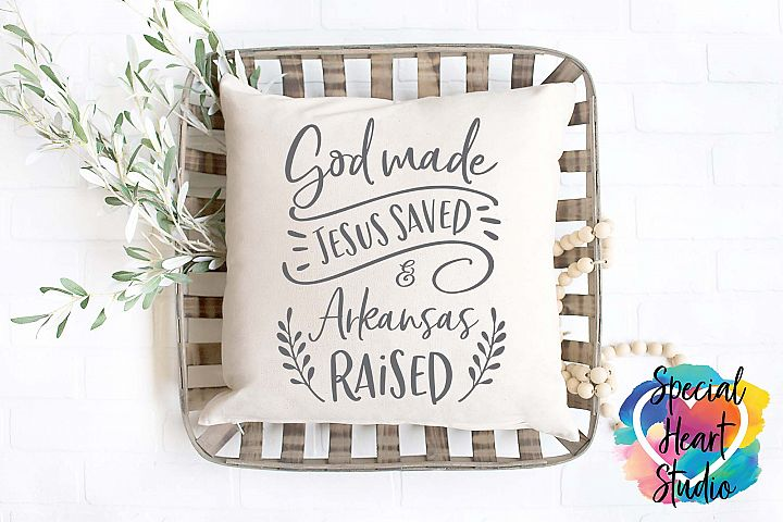 God Made Jesus Saved and Arkansas Raised - SVG Cut File