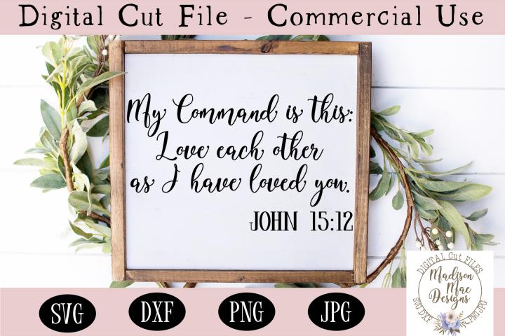 Bible Verse SVG, John 15 12 SVG, Christian Cut File