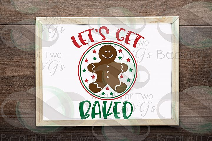 Christmas Cookies Lets get baked svg, gingerbread svg
