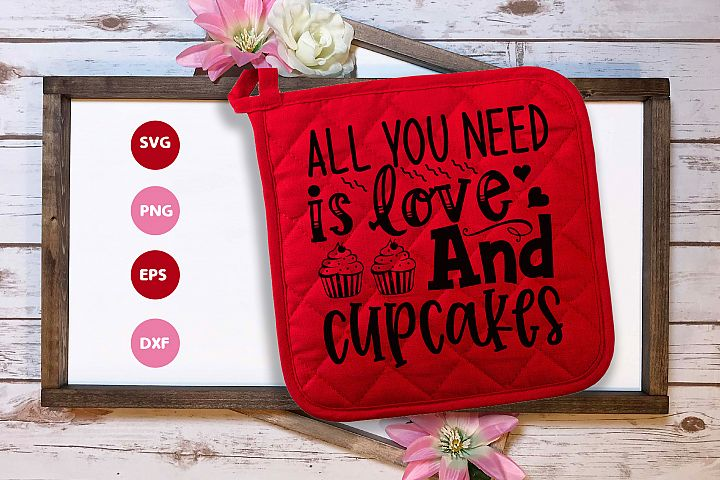 All you need is love and cupcakes| Pot Holder SVG