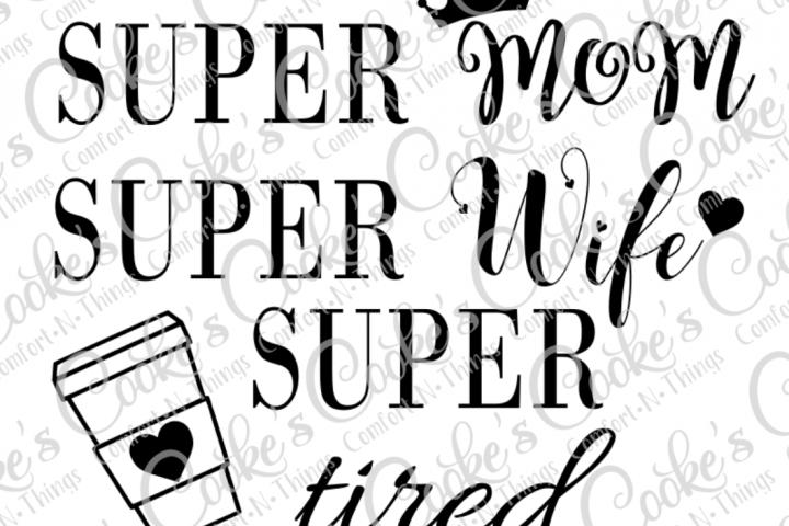 Super Mom, Super Wife, Super Tired
