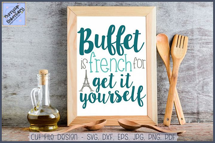 Buffet is French For Get It Yourself SVG Cut File