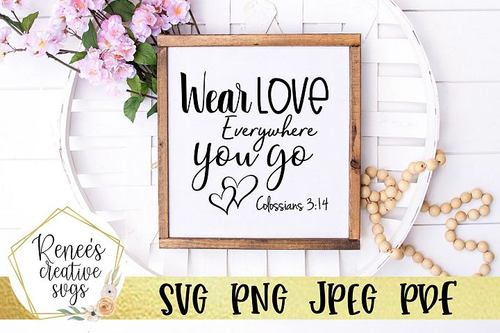 Wear Love Everywhere You Go  Quote   SVG Cutting File