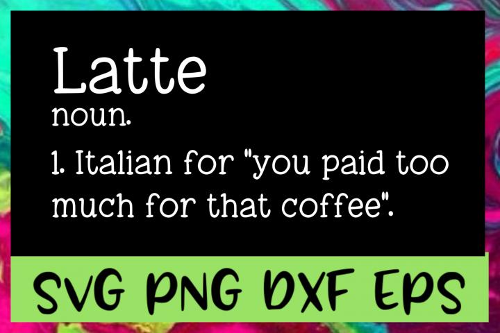Latte Definition SVG PNG DXF & EPS Design Files