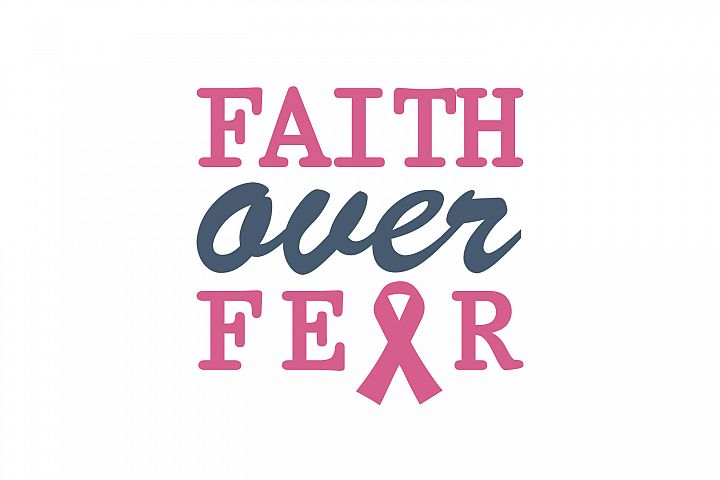 Faith Over Fear quote. Breast cancer awareness symbol.