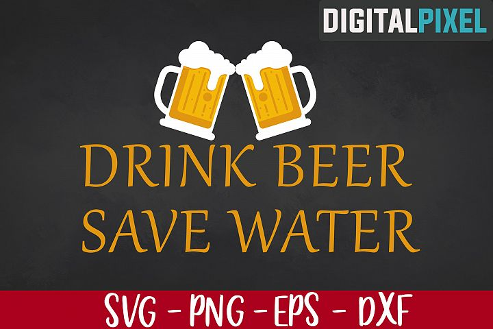 Drink Beer Save Water SVG PNG EPS Cricut Download Silhouette