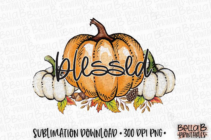 Autumn Fall Sublimation Design, Blessed Sublimation Design