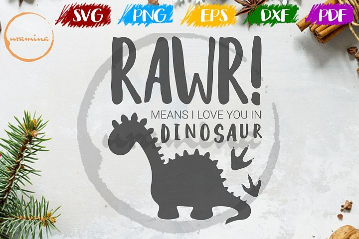 Rawr I Love You In Dinosaur Kids Sign SVG PDF PNG