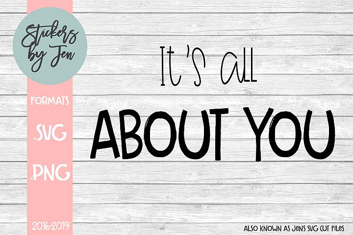 Its All About You SVG Cut File