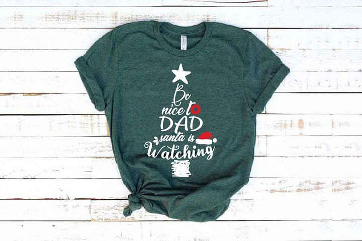 Be nice to DAD santa is watching svg Santa Watch SVG 1627S