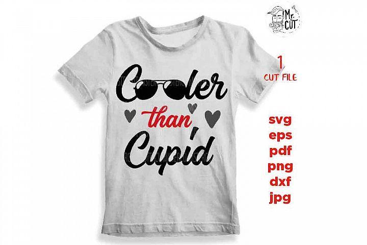 Cooler Than Cupid svg, Valentine SVG, Boy Valentine SVG, Val