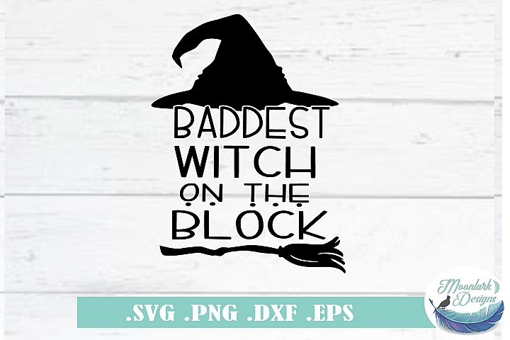 Baddest Witch on the Block - Halloween svg png sublimation