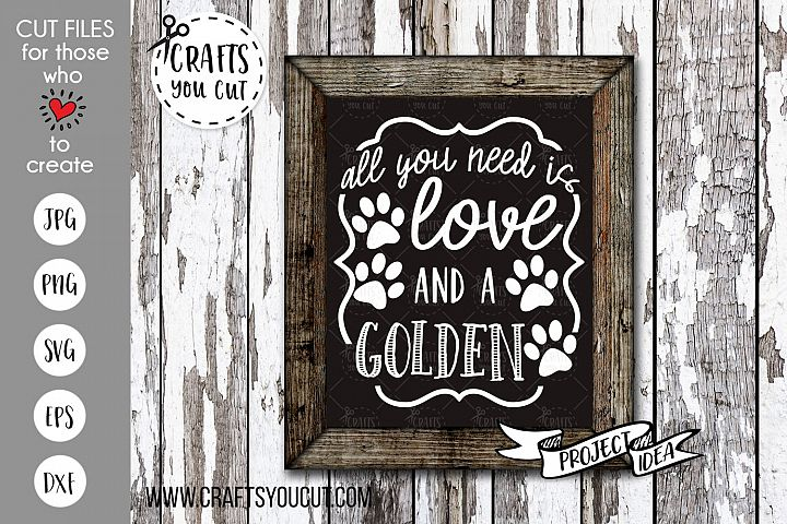 All You Need Is Love And A Golden 1 - A Dog Cut File
