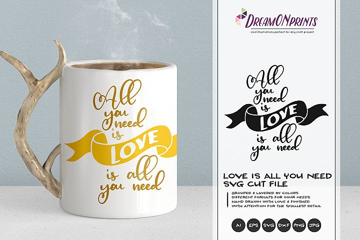 All You Need is Love | Love SVG Cut File