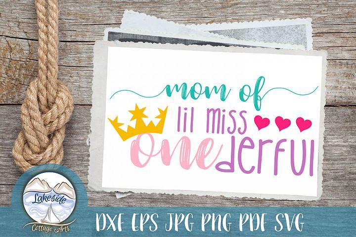 Mom of Lil Miss ONEderful - Birthday Girl Mom SVG Design