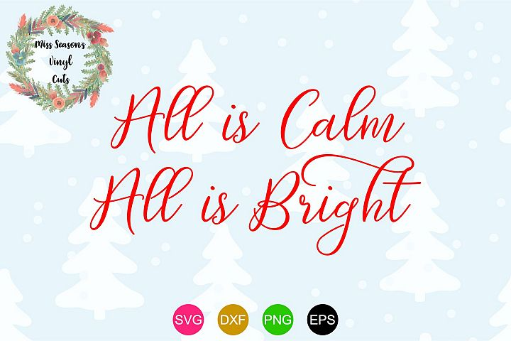 All is Calm All is Bright SVG - Christmas