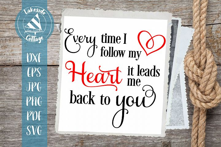 My Heart Leads to You Wedding and Valentines Day SVG