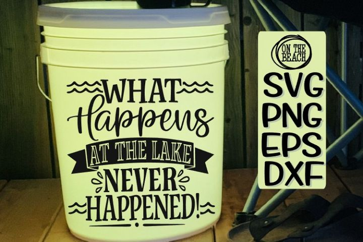 What Happens At The Lake Never Happened - SVG PNG EPS DXF