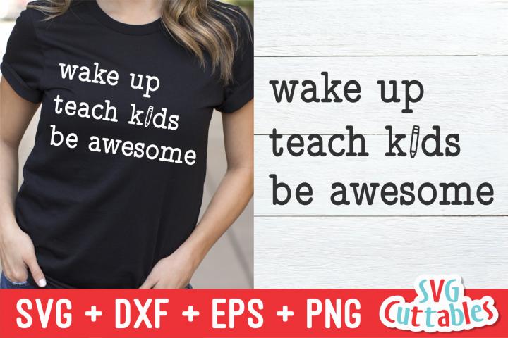 Wake Up, Teach Kids, Be Awesome | Teacher Cut File