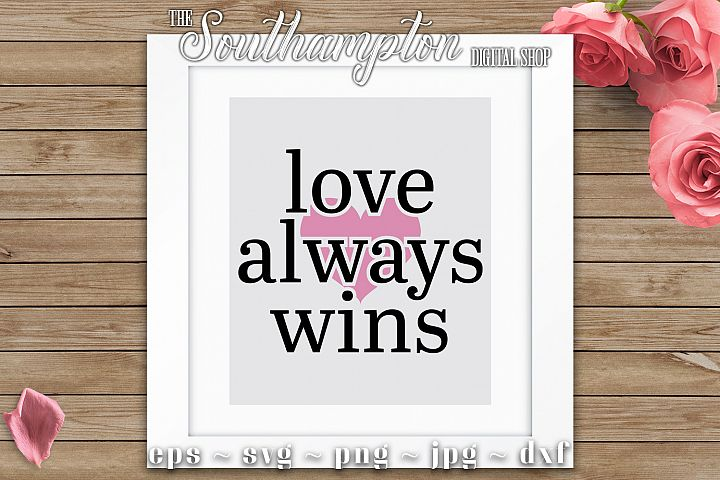 Love Always Wins SVG Cut Files